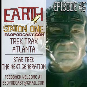 Earth Station One Episode 45: Mr Data,  Return us to Titan Games and Comics, Warp factor 5, Engage!