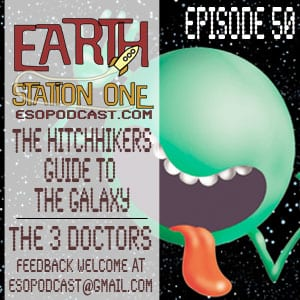 Earth Station One Episode 50: Grab a Towel and Raise Your Thumb it's Time for Hitchhikers