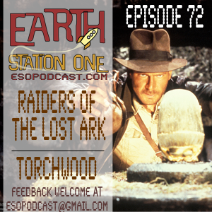 Earth Station One Episode 72 - Raiders of the Lost Ark