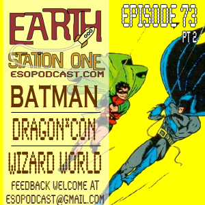 Earth Station One Episode 73 pt 2