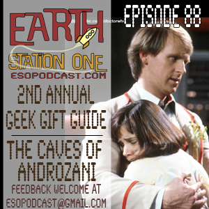 Earth Station One Episode 88: 2nd Annual Geek Gift Guide