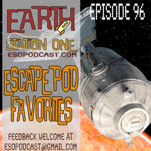 Earth Station One Episode 96 - Escape Pod Favorites