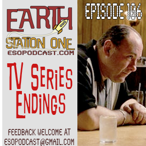 Earth Station One Episode 106: TV Series Endings