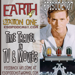 Earth Station One Episode 107 Time Machines