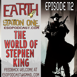 Earth Station One Episode 112: The Wold of Stephen King