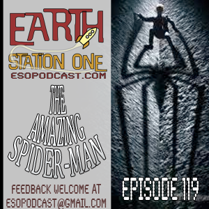 Earth Station One Episode 119: Amazing Spider-man review