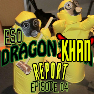 ESO Dragon*Con Khan Report Episode 4