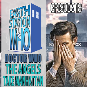 Earth Station Who Episode 18: The Angeles Take Manhattan