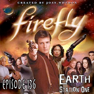 Earth Station One Episode 136: Firefly 10th Anniversary