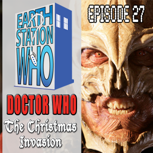 Earth Station Who Episode 27 - The Christmas Invasion