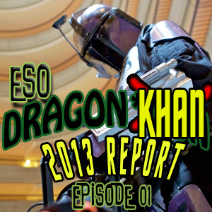 ESO Dragon*Con Khan 2013 Report Ep 1
