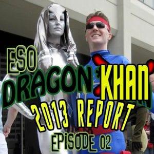 ESO Dragon*Con Khan Report 2013 ep 2