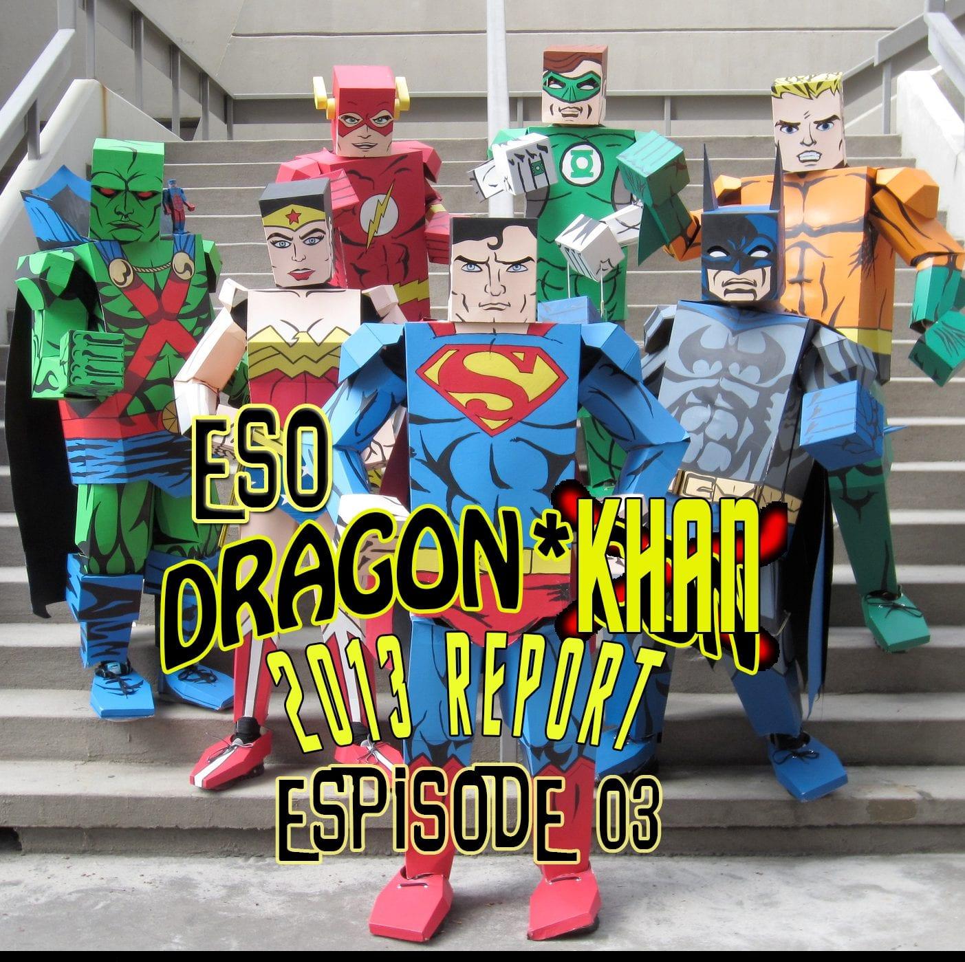 ESO Dragon*Con Khan Report 2013 ep 3