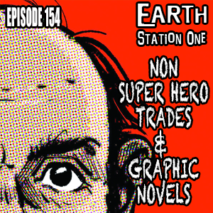 ESO 154 Non Super-Hero Trades and Graphic Novels