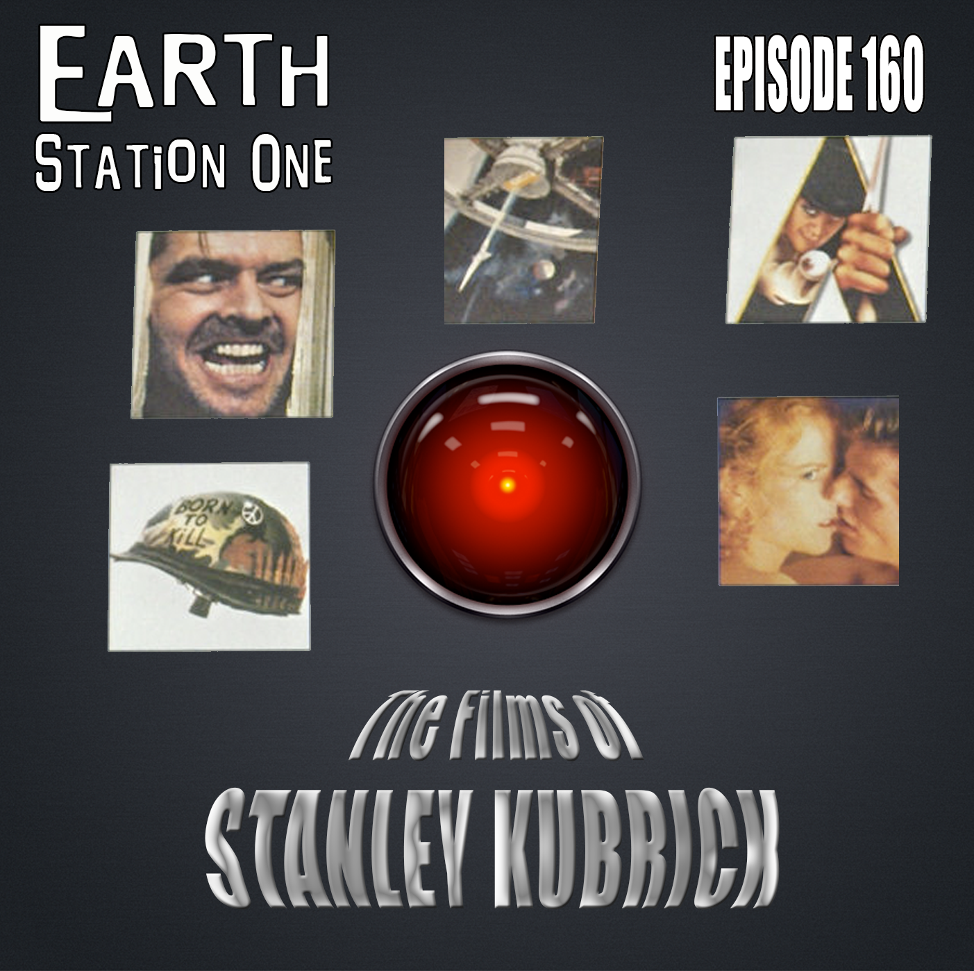 Earth Station One Episode 160 - The Films of Stanley Kubrick