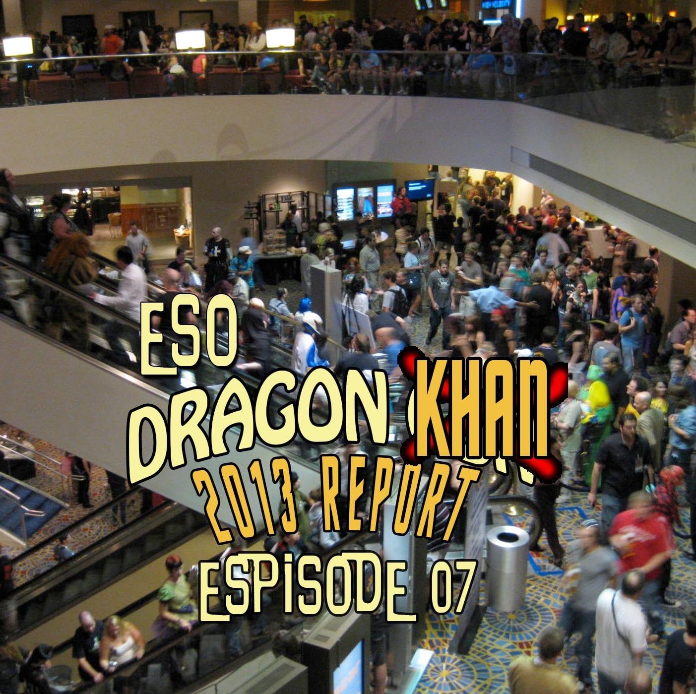ESO Dragon Con 2013 Khan Report Ep 7