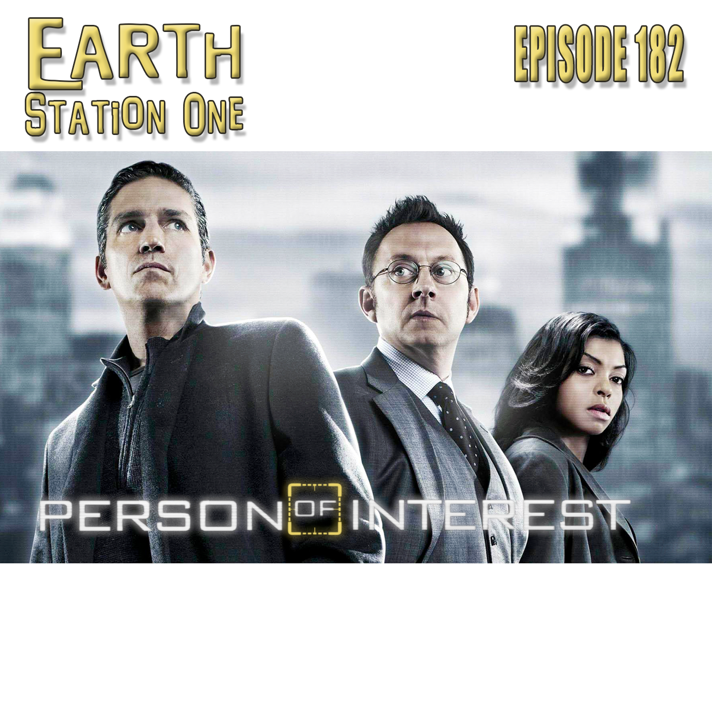 Earth Station One Episode 182 - Person of Interest