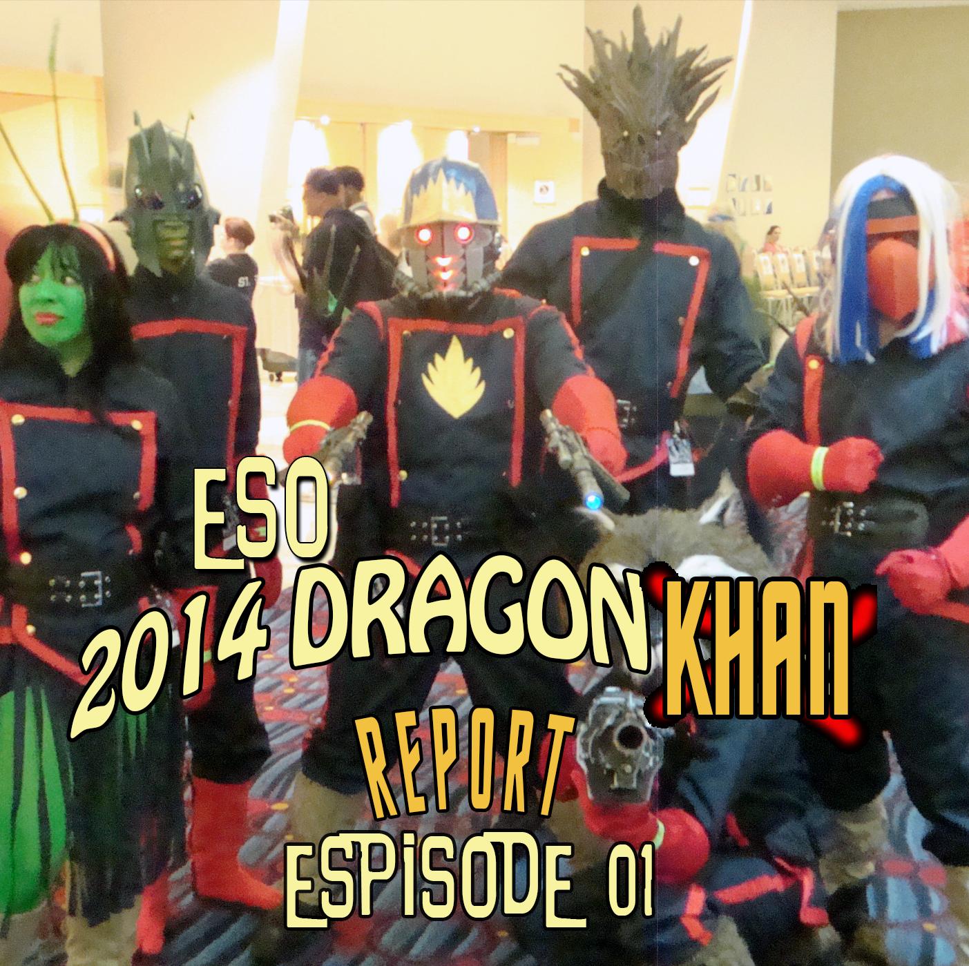 ESO 2014 Dragon Con Khan Report Ep 1