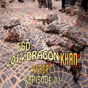 ESO 2014 DragonCon Khan Report Ep 2