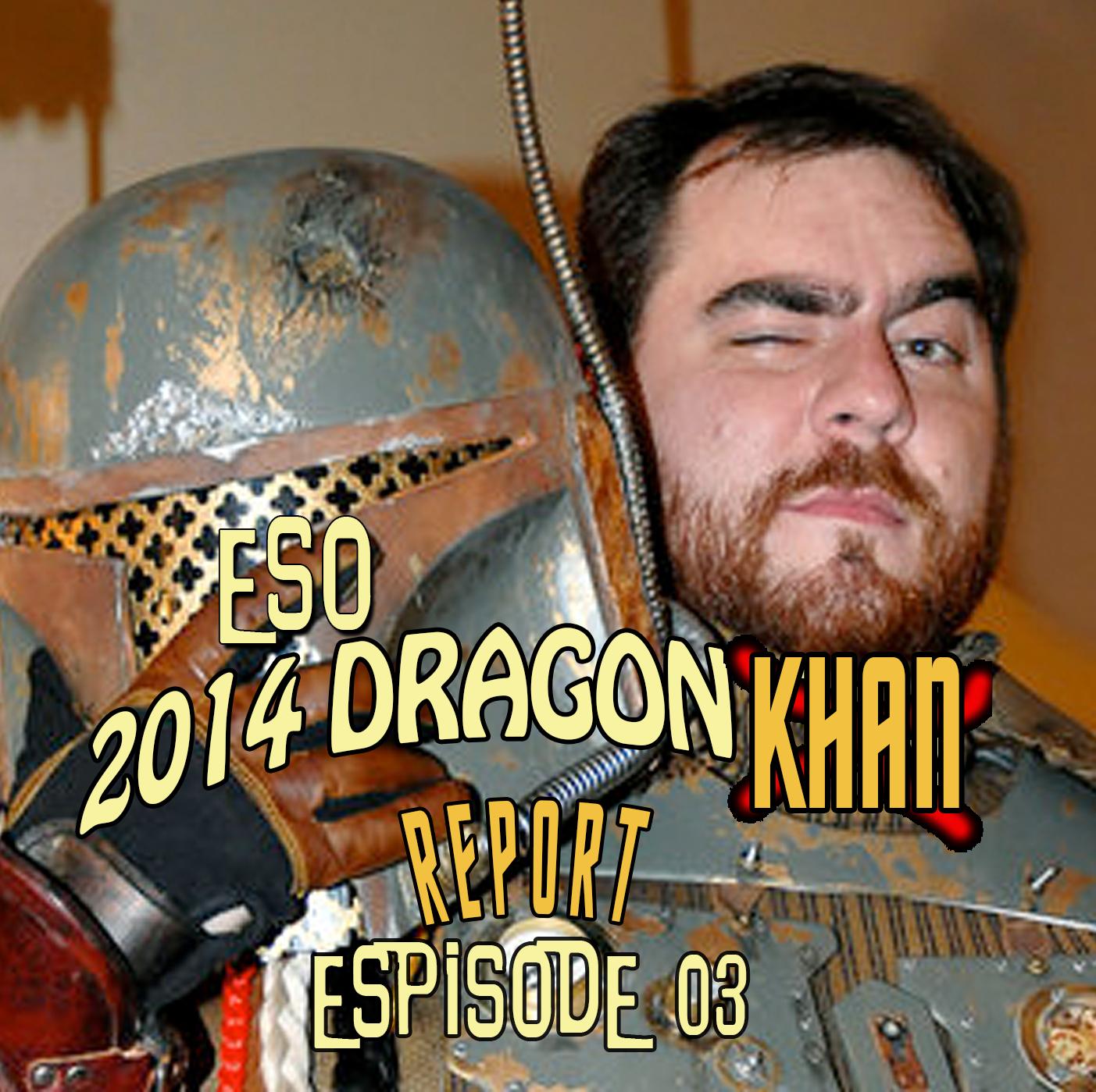 ESO DragonCon 2014 Khan Report Ep 3