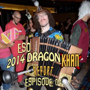 ESO 2014 DragonCon Khan Report Ep 5