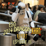 The ESO 2014 DragonCon Khan Report Ep 6