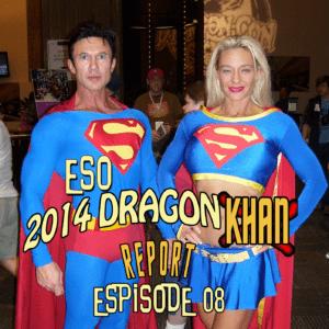 The ESO 2014 Dragon Con Khan Report Ep 8