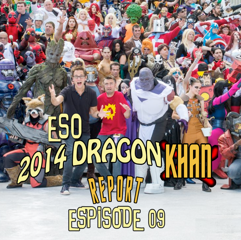 The ESO 2014 DragonCon Khan Report Ep 9