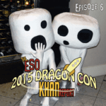 The 2015 ESO DragonCon Khan Report Ep 6