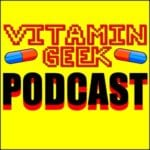 The Vitamin Geek Podcast