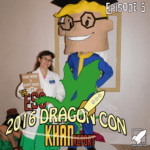 The ESO 2016 Dragon Con Khan Report Ep 5
