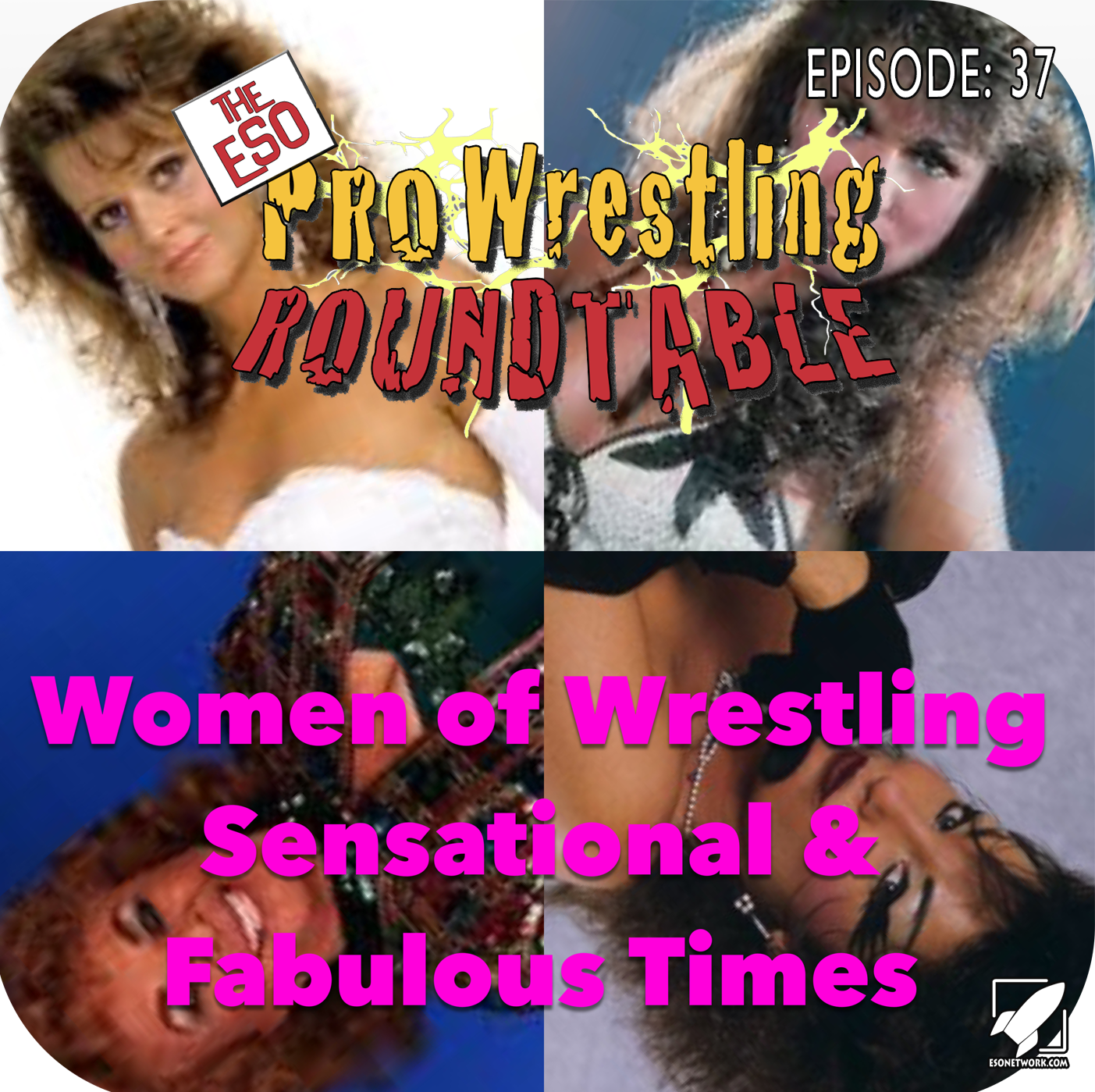 The ESO Pro Wrestling Wroundtable Ep 37