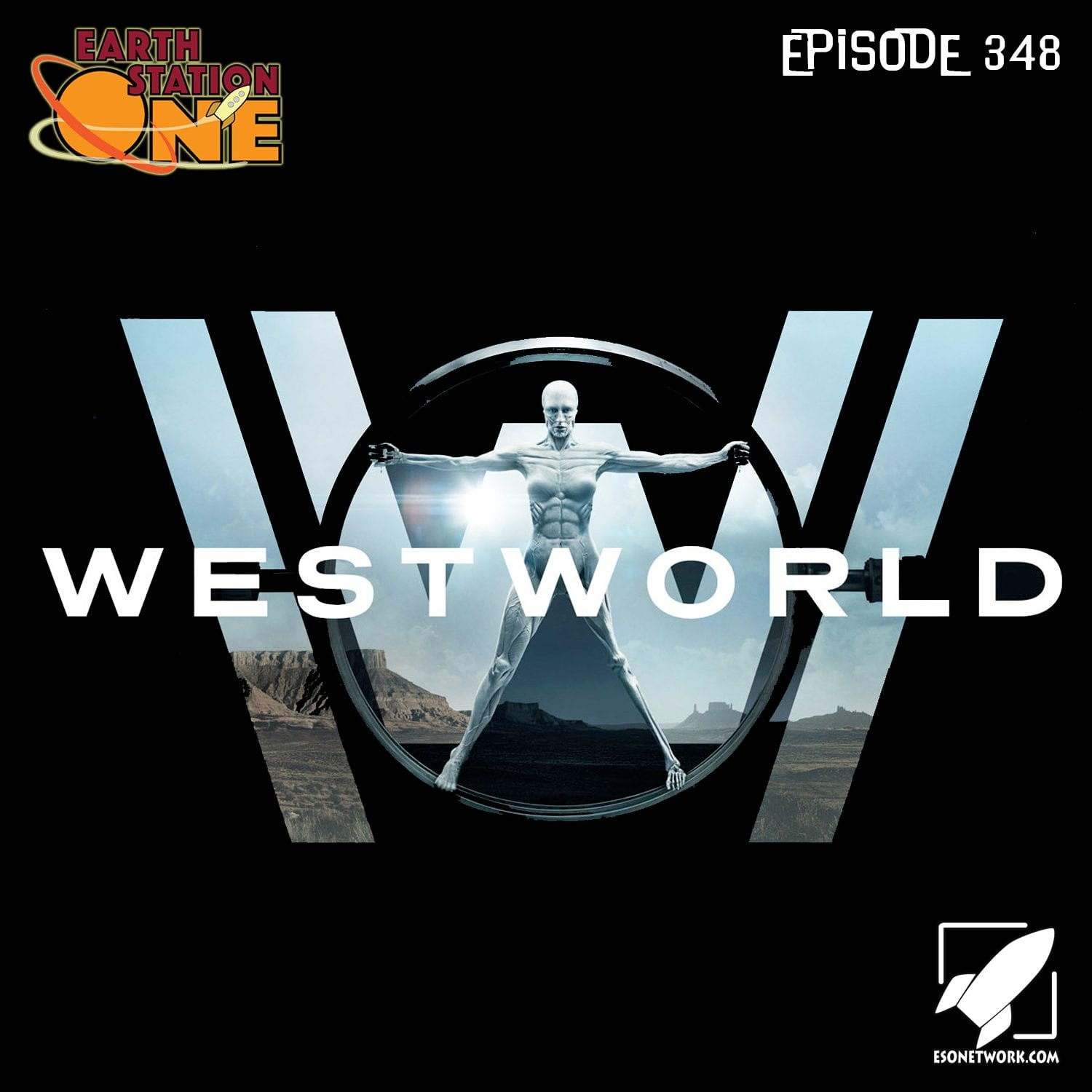 Earth Station One Podcast Ep 348 - Westworld