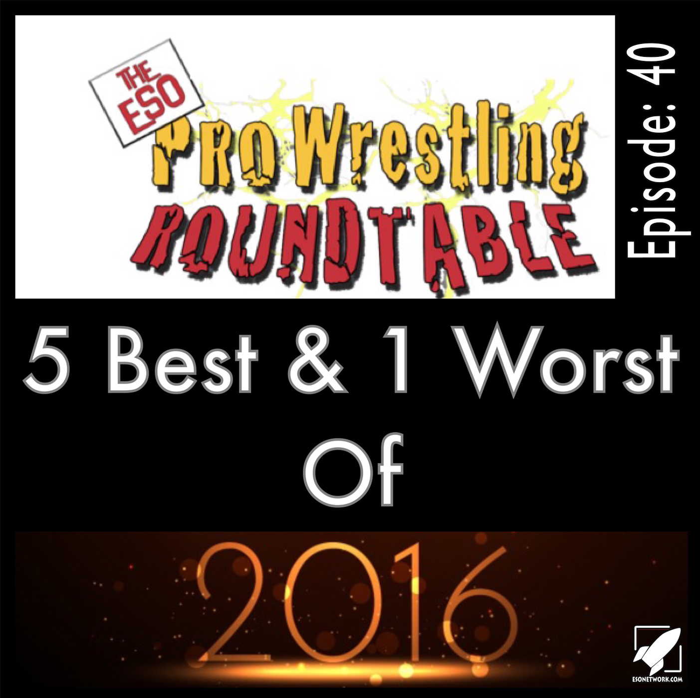 The ESO Pro Wrestling Roundtable Ep 40