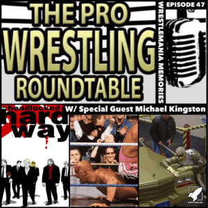 Pro Wrestling Roundtable Ep 47