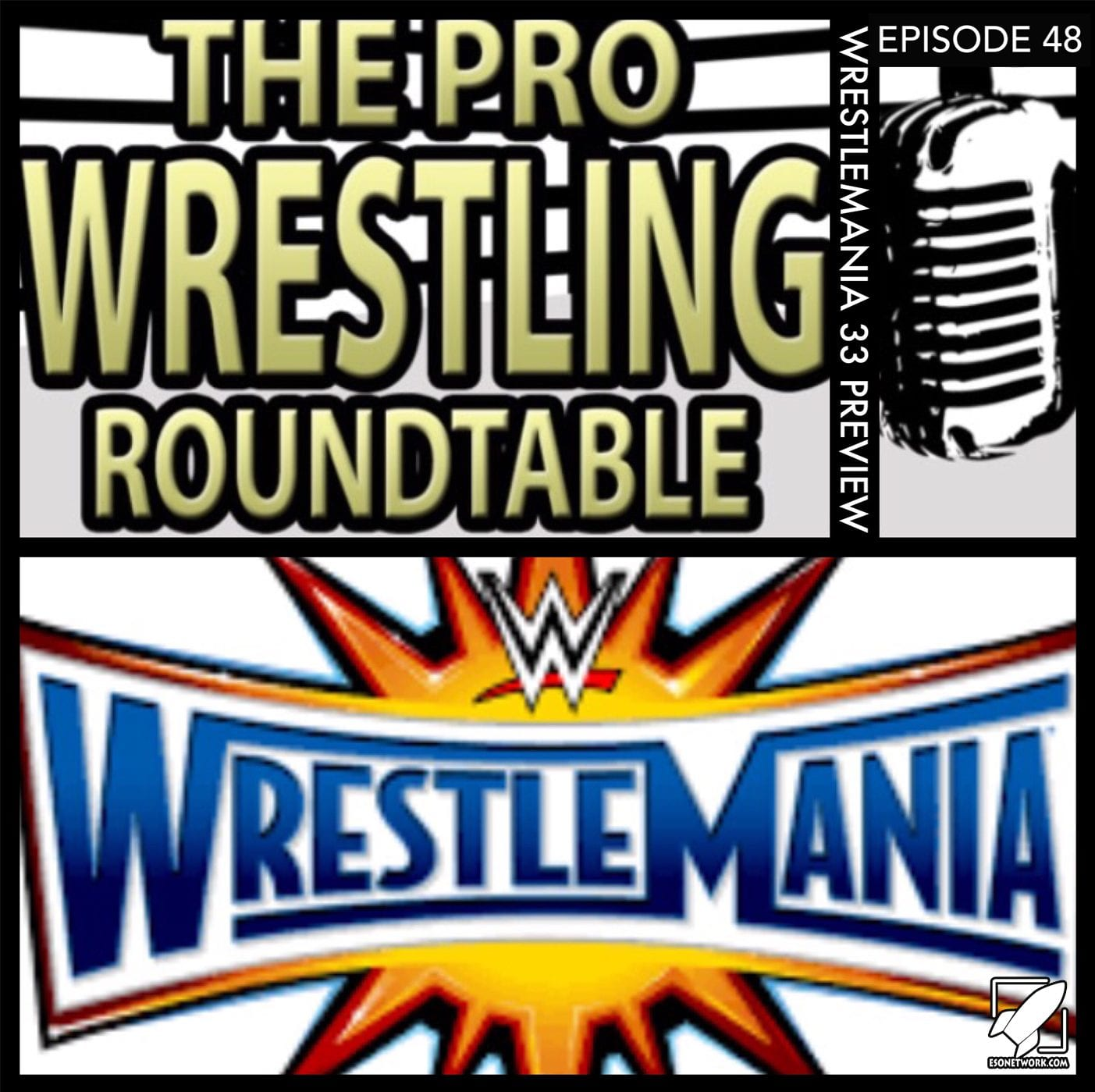 The Pro Wrestling Roundtable Ep 48