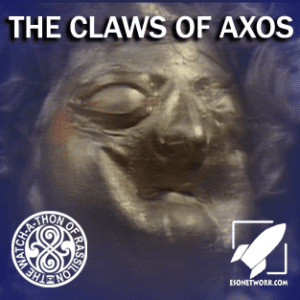 The Watch-A-Thon of Rassilon Episode 57: The Claws of Axos