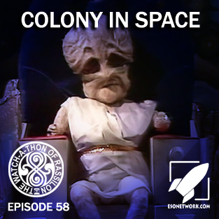 The Watch-A-Thon of Rassilon Episode 58: Colony in Space