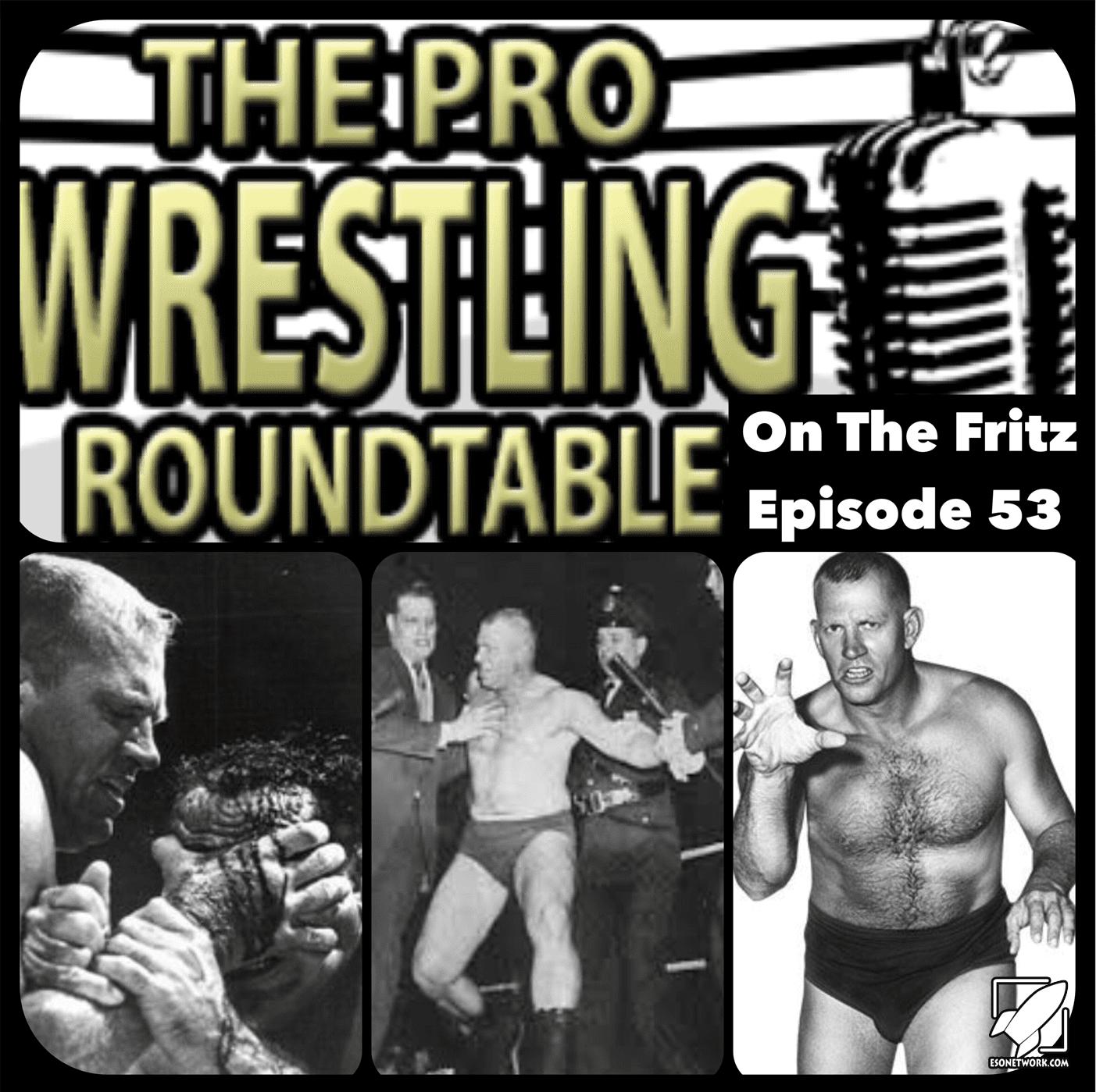 Pro Wrestling Roundtable Ep 53