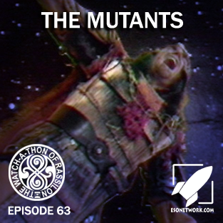 The Watch-A-Thon of Rassilon: Episode 63: The Mutants