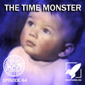 The Watch-A-Thon of Rassilon: Episode 64: The Time Monster