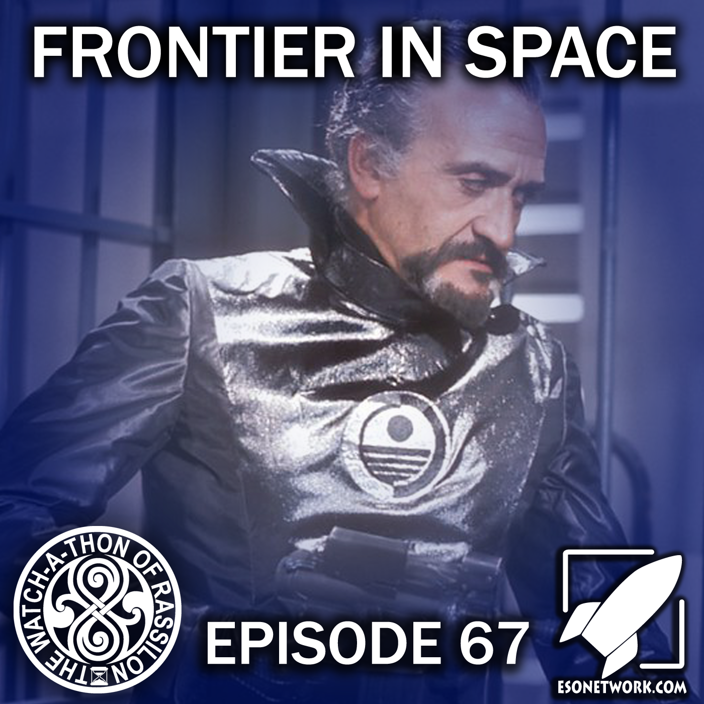The Watch-A-Thon of Rassilon: Episode 67: Frontier in Space