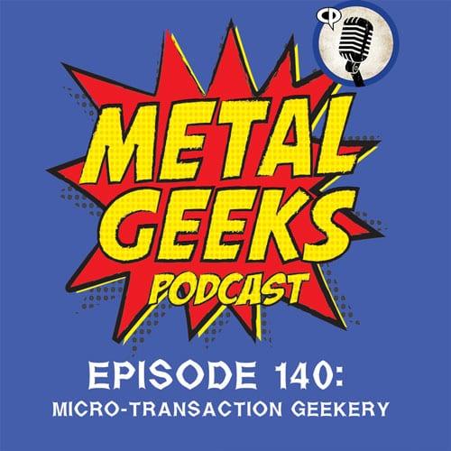 Metal Geeks Ep 140