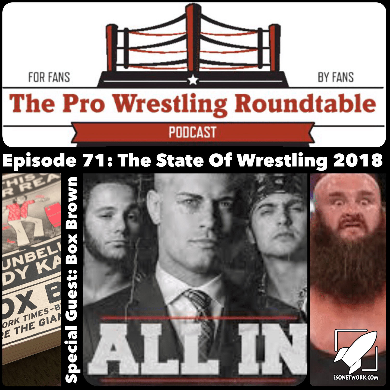 pro wrestling roundtable Ep 71
