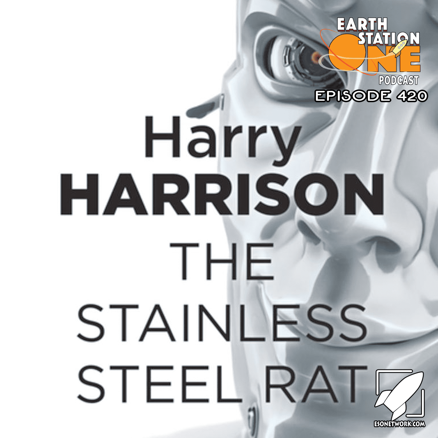 Earth Station One Podcast Ep 420 - The Earth Station One Book Club: The Stainless Steel Rat
