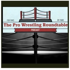 The Pro Wrestling Roundtable