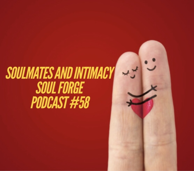 SOUL FORGE 58: Soulmates and Intimacy   The ESO NetworkThe ESO Network