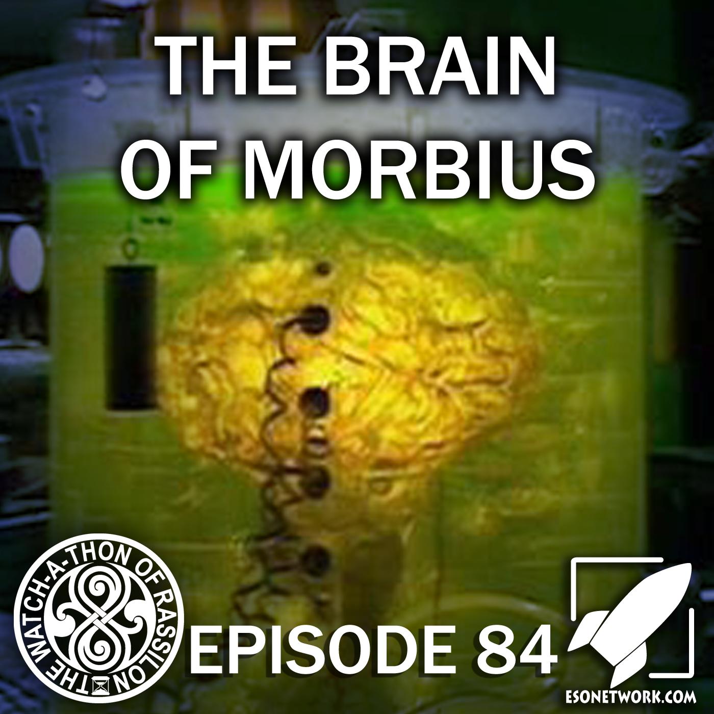 Episode 84: The Brain of Morbius