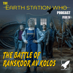 The Earth Station Who Ep 204