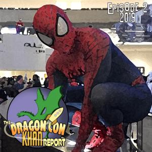 THe 2019 Dragon Con Khan Report Ep 2